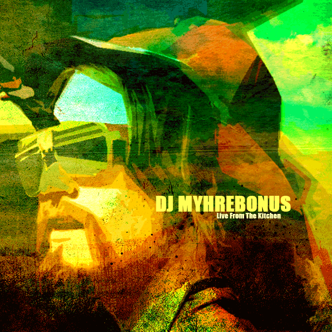 MMx019 DJ Myhrebonus – Live From The Kitchen